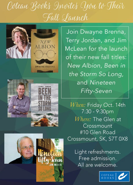 Coteau Books Invites You to Their Fall Launch. When: Friday Oct 14th 7:30 - 9:30pm Where: The Glen at Crossmount #10 Glen Road, Crossmount, SK, S7T 0X8