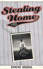 cover of Stealing Home by Dwayne Brenna